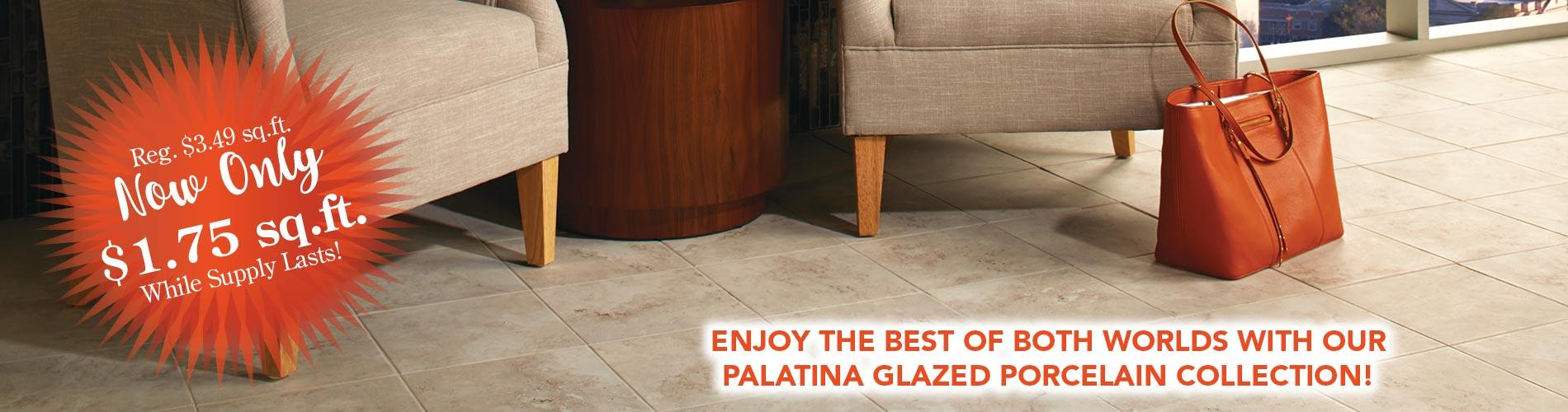 Enjoy the best of both worlds with our palatina glazed porcelain collection!  Reg. $3.49 sq.ft. now only $1.75 sq.ft. While Supply Lasts!