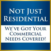 Not Just Residential - We've got your commercial needs covered!