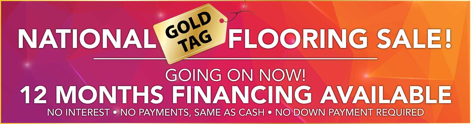 National Gold Tag Flooring Sale going on now! 12 months financing available – no interest – no payments, same as cash – no down payment required - Only at Bendele Abbey Flooring & Rug in Fort Myers, Florida